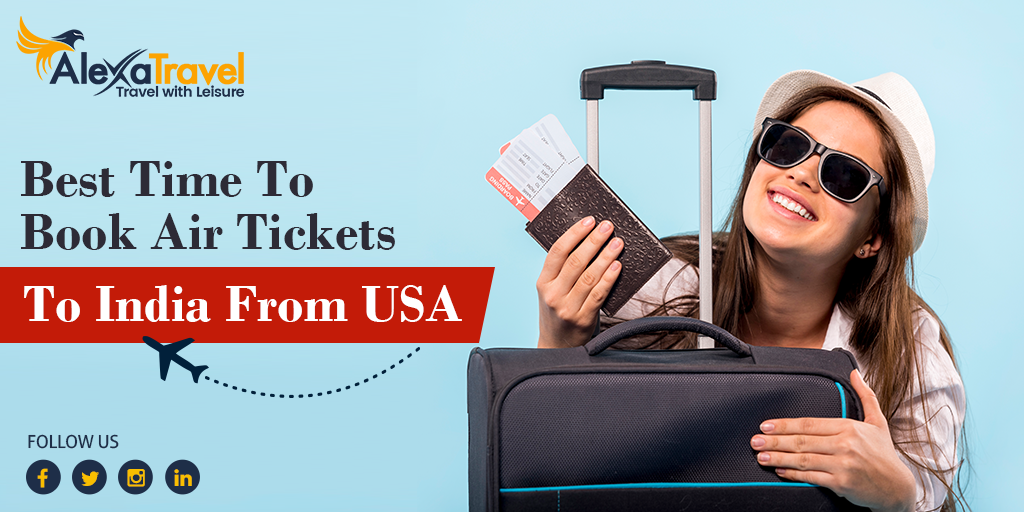 Best Time to Fly From USA to India